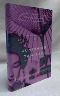 The Reed Cutter and Captain Shigemoto's Mother: Two novellas by  Junichiro Tanizaki - First American Edition - 1994-02-01 - from The Book House in Dinkytown (SKU: 268289)