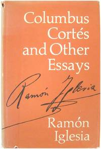 Columbus, CORTES, and Other Essays by  RAMON Iglesia - Hardcover - 1969 - from PsychoBabel & Skoob Books (SKU: 513458)