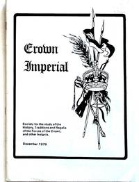 Crown Imperial: Society for the Study of the History, Traditions and Regalia of the Forces of the Crown and other Insignia. June 1979