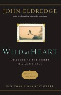 Wild at Heart (Revised and Updated) by  John Eldredge - Paperback - from World of Books Ltd and Biblio.co.uk