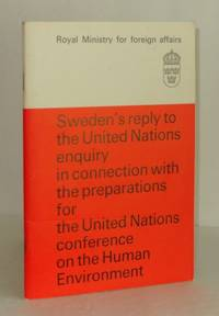 Sweden's Reply to the United Nationss Enquiry in Connection with the Preparations for the United Nations Conference on the Human Environment