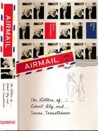 Airmail. The Letters of Robert Bly and Tomas Tranströmer