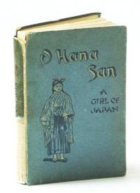 O Hana San: A Girl Of Japan by  Constance C.A Hutchinson - Hardcover - Second Impression - 1919 - from RareNonFiction.com and Biblio.com