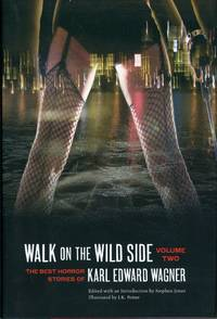 WALK ON THE WILD SIDE: THE BEST HORROR STORIES OF KARL EDWARD WAGNER, VOLUME 2. Edited by Stephen...