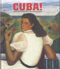 Cuba! Kunst en geschiedenis van 1868 tot heden