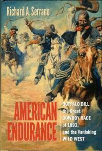 image of American Endurance: Buffalo Bill, The Great Cowboy Race Of 1893, And The Vanishing Wild West