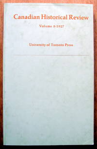 The Canadian Historical Review. Volume 8 (VIII) 1927