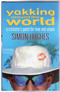 Yakking Around the World: (SIGNED COPY) by  Simon Hughes  - Signed First Edition  - 2000  - from YesterYear Books (SKU: 068768)