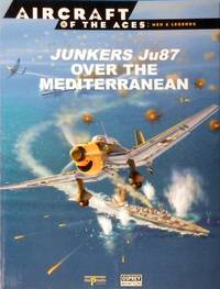 Junkers Ju87 Over The Mediterranean: Aircraft Of The Aces: Men & Legends 2