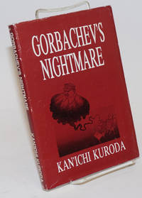 Gorbachev\'s Nightmare. Translated by The Anti-Stalinist Study Group