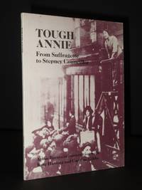 Tough Annie: From Suffragette to Stepney Councillor