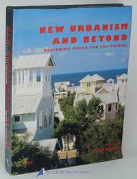 New Urbanism and Beyond: Designing Cities for the Future by  Tigran (editor) HAAS  - First Edition  - 2009  - from Bluebird Books (SKU: 82057)