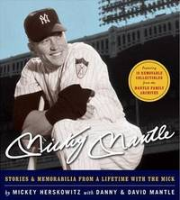 Mickey Mantle: Stories & Memorabilia from a Lifetime with the Mick by  Danny & David  Mickey with Mantle - Signed First Edition - 2006 - from Bookmarc's and Biblio.com