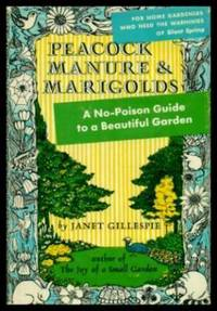 PEACOCK MANURE AND MARIGOLDS - A No-Poison Guide to a Beautiful Garden