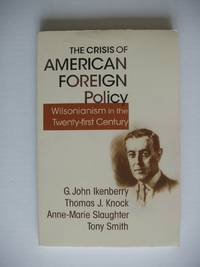 image of The Crisis of American Foreign Policy  -  Wilsonianism in the Twenty-first Century