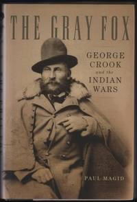 image of The Gray Fox: George Crook and the Indian Wars
