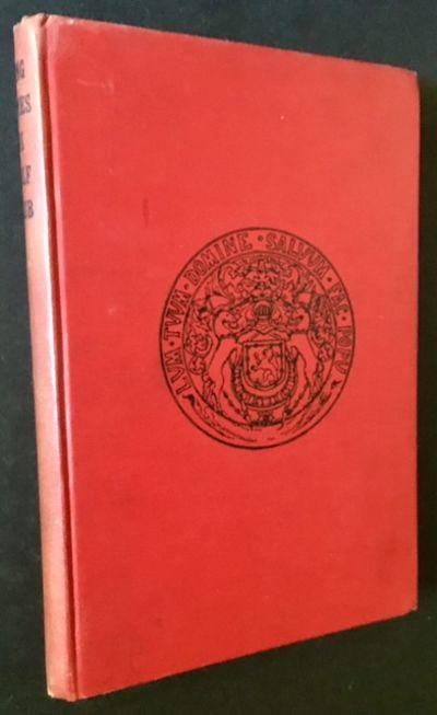 Edinburgh: R. & R. Clark, Limited, 1912. Cloth. Very Good +. A solid copy of the 1912 1st edition of...