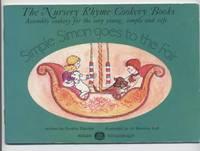 Simple Simon Goes to the Fair: a Nursery Rhyme Cookery Book