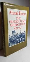 The French Army and Politics, 1870-1970
