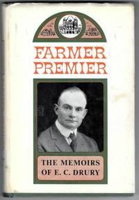 Farmer Premier: The Memoirs of E.C. Drury
