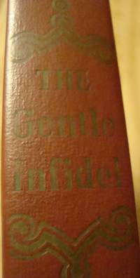 THE GENTLE INFIDEL . 1ST EDITION 1950