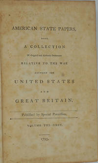 Official Letters to the Honorable American Congress, Written During the War Between the United Colonies and Great Britain.  Volume I.