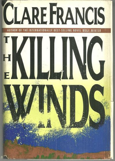 KILLING WINDS A Novel, Francis, Clare
