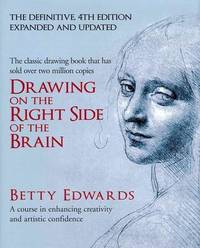 image of Drawing on the Right Side of the Brain: A Course in Enhancing Creativity and Artistic Confidence: definitive 4th edition