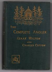 The Complete Angler: or The Comtemplative Man's Recreation