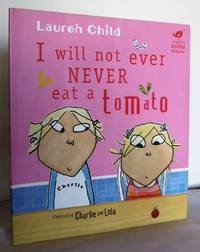 I will not ever NEVER eat a tomato, featuring Charlie and Lola