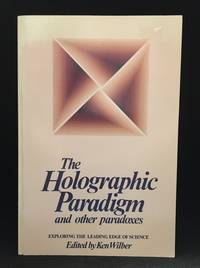 image of The Holographic Paradigm and Other Paradoxes; Exploring the Leading Edge of Science