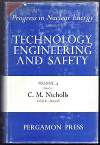 Progress in Nuclear Energy Series IV. Technology, Engineering and Safety. Volume 4