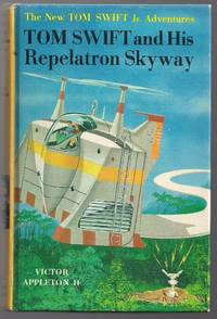 Tom Swift and His Repelatron Skyway by Appleton II, Victor - 1963