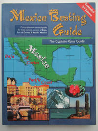 Mexico Boating Guide, 2nd edition. Pacific Mexico: Baja, Sea of Cortez & all mainland Mexico...