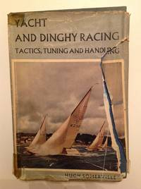 Yacht And Dinghy Racing:  tactics, tuning and handling