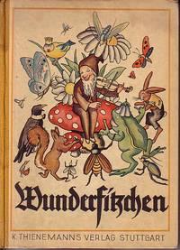 Wunderfitzchen - Ein Waldmarchen Kleinen Leuten Erzahlt