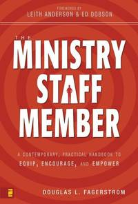 The Ministry Staff Member: A Contemporary, Practical Handbook to Equip, Encourage, and Empower