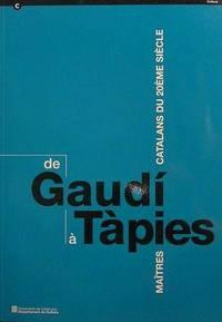 image of De Gaudí à Tàpies. Maitres catalans du 20ème siècle