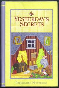 Yesterday's Secrets. Patchwork Mysteries