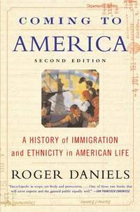 image of Coming to America: A History of Immigration and Ethnicity in American Life
