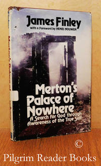 Merton's Palace of Nowhere: A Search for God through Awareness of the True  Self.