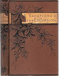 A VACATION EXCURSION FROM MASSACHUSETTS BAY TO PUGET SOUND.  By O.R.