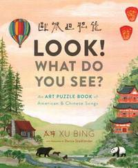 Look! What Do You See? : An Art Puzzle Book of American and Chinese Songs