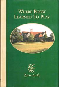Where Bobby Learned to Play: East Lake Golf Club in Atlanta