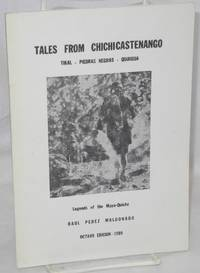 image of Tales from Chichicastenango: Tikal, Piedras Negras, Quirigua: legends of the Maya-Quiché