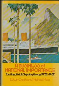 image of Business of National Importance: The Royal Mail Shipping Group 1902-1937