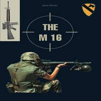 The M 16 : A Comprehensive Guide