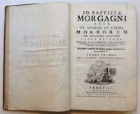 De Sedibus, et Causis Morborum per Anatomen Indagatis by  Jo. Baptistae MORGAGNI - First - 1761 - from Argosy Book Store and Biblio.com