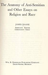 THE ANATOMY OF ANTI-SEMITISM, AND OTHER ESSAYS ON RELIGION AND RACE