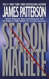 Season of the Machete by James Patterson - 1995